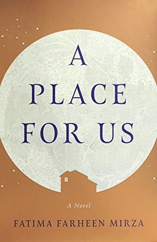 A Place For Us by Fatima Farheen Mirza.