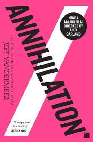 Annihilation by Jeff VanderMeer.