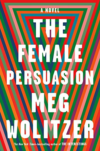 The Female Persuasion by Meg Wolitzer.
