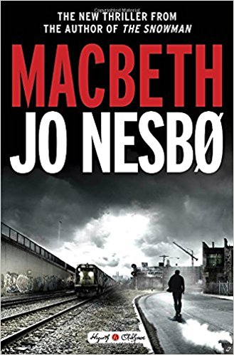 Macbeth by Jo Nesbo.