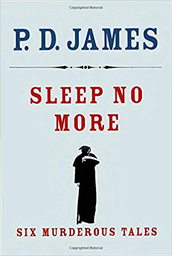 Sleep No More by P.D. James.