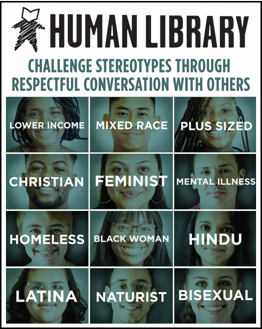 Human Library: Challenge stereotypes through respectful conversations with others.