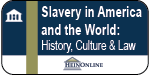 Slavery in America and the World: History, Culture and Law