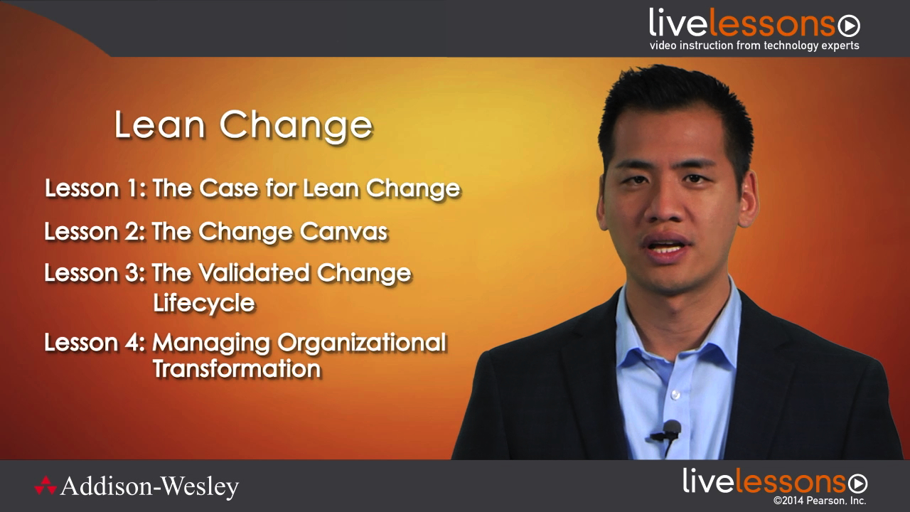 Lean Change LiveLessons: Achieving Agile Transformation
