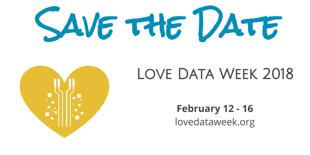 Save the Data - Love Data Week 2018 - February 12-16