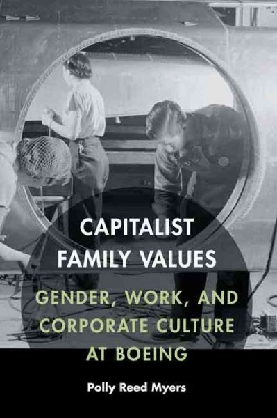 Book: Capitalist family values : gender, work, and corporate culture at Boeing