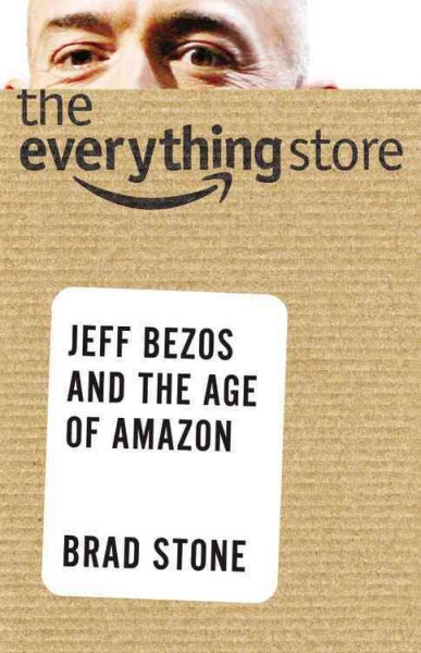 Book: The everything store : Jeff Bezos and the age of Amazon.