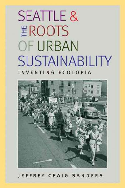 book jacket: Seattle & the Roots of Urban Sustainability