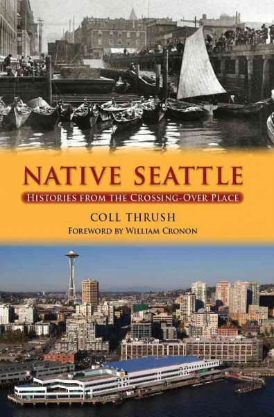 book jacket: Native Seattle: Histories from the Crossing Over Place