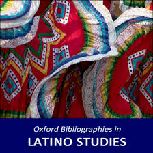 Oxford Bibliographies in Latino Studies