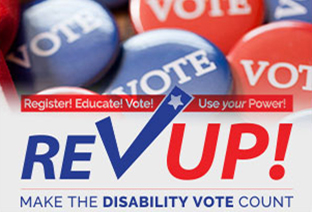 "REV UP small rectangular red, white, and blue logo with an image of ""vote"" buttons across the top. The following words appear on the image: Register! Educate! Vote! Use your Power! REV Up!"