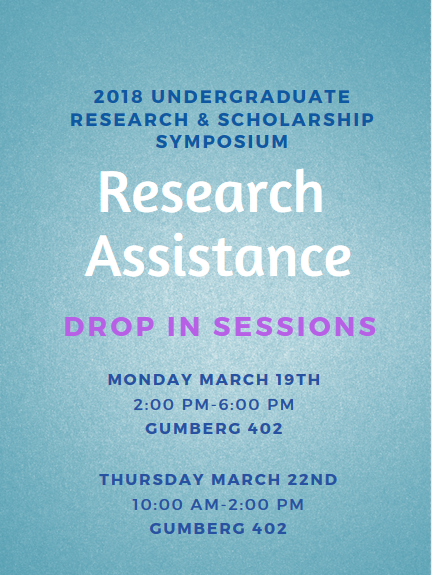 2018 URSS Research Assistance Drop Ins: March 19 2pm-6pm and March 22 10am-2pm