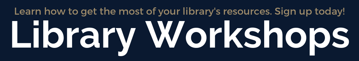 Sign up for a Library workshop.