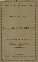 Original Pamphlet Hunt T, Address to the Legislature, by the Dean of the Faculty of the Medical Department of the University of Louisiana Thomas Hunt, M.D., new Orleans, 1861