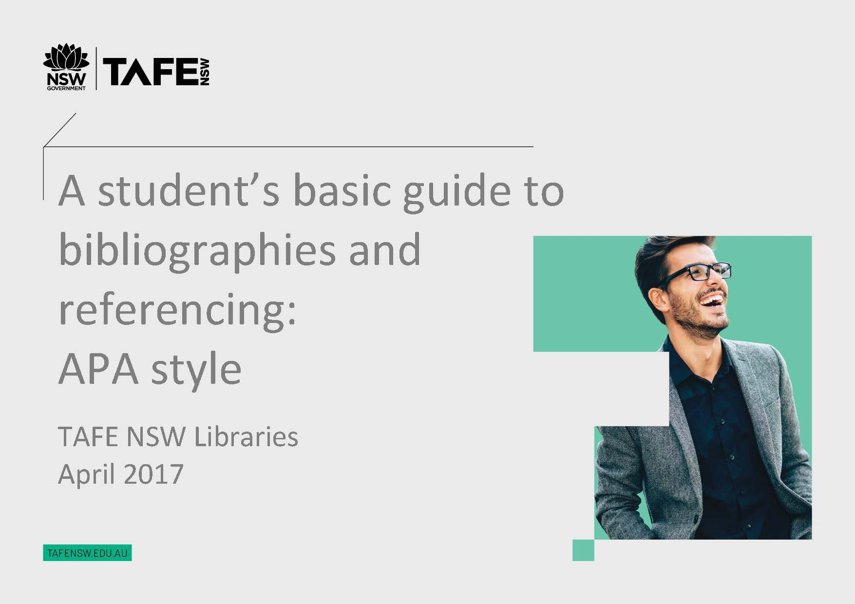 A student's basic guide to bibliographies and  referencing: APA style TAFE NSW Libraries April 2017 tafensw.edu.au