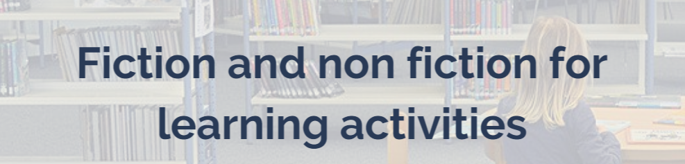 Fiction and non-fiction for learning activities