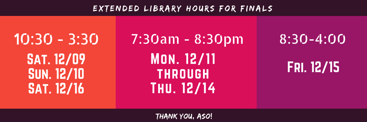 Extended Hours for Finals starting December Ninth through December 16