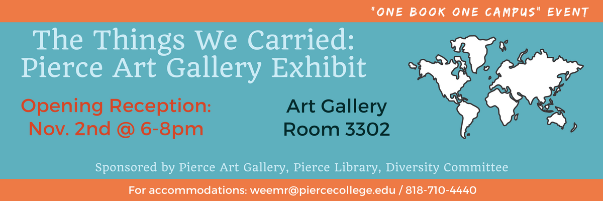 Art Gallery exhibit titled Things We Carried with Opening Reception on November second from 6pm to 8pm in room 3302