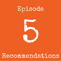 Episode 5 Recomomendations