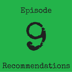 Episode 9 Recommendations