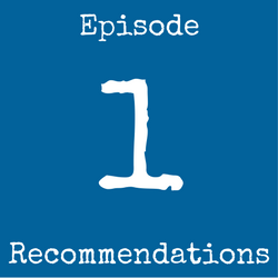 Episode 1 Recommendations