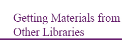 Getting Materials from Other Libraries