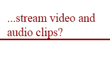 stream video and audio clips?