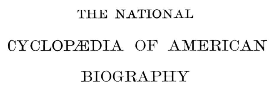 Link to volumes 1-18 of the National Cyclopaedia of American Biography 1893-1922