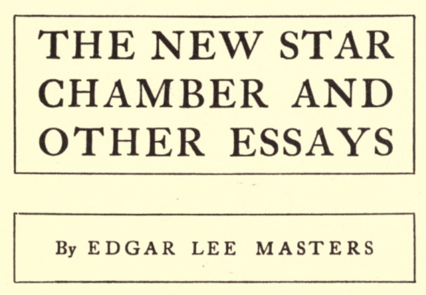 Edgar Lee Masters - The New Star Chamber and Other Essays