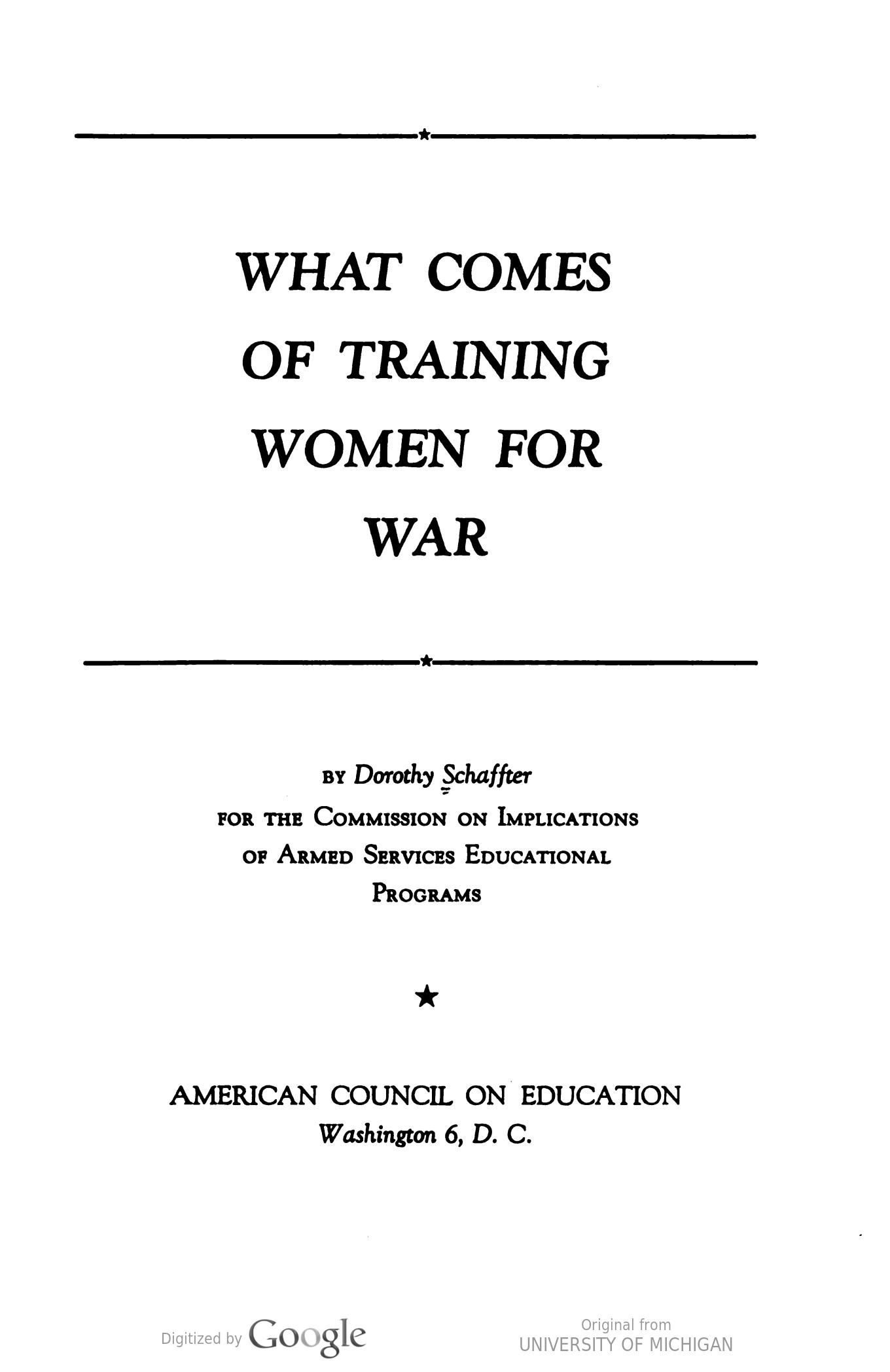"Schaffter, D., American Council on Education. Commission on Implications of Armed Services Educational Programs. (1948). ""What Comes of Training Women for War."" Washington: American Council on Education. Retrieved from HathiTrust - Work documenting the educational techniques and training and of women for the World War II  WAVES, WAC, SPAR, and MCWR programs.  The work is divided into three parts - Overview, Women in Military Aviation, and Women in Medical, Nursing, and Related Services.  Includes statistical tables."