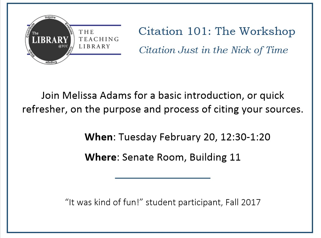 flier for citation workshop. Citation 101, with Melissa Adams, citation basics, refresher, Tuesday February 24, 12:30, senate room building 11