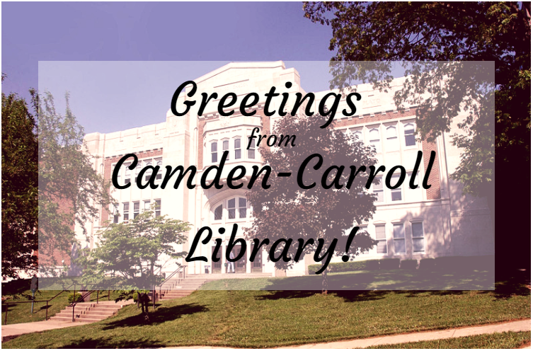 Greetings from Camden-Carroll Library (photo of library)