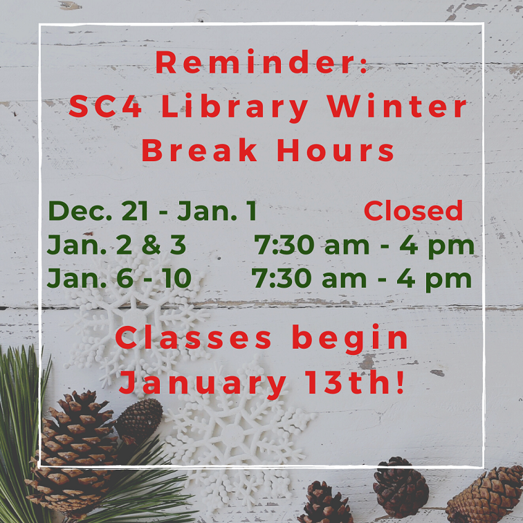 reminder: sc4 library winter break hours