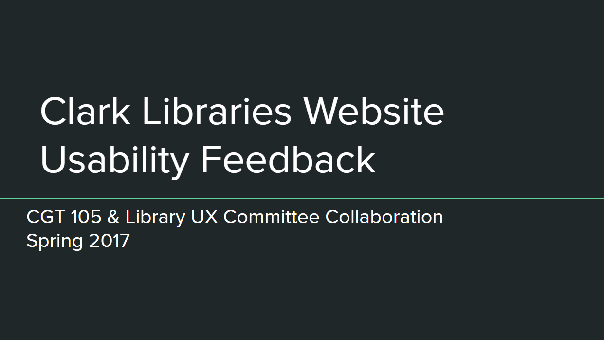 first slide of presentation for Spring 2017 CGT 105 library website usability testing
