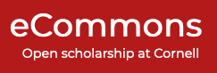 eCommons: Open scholarship at Cornell