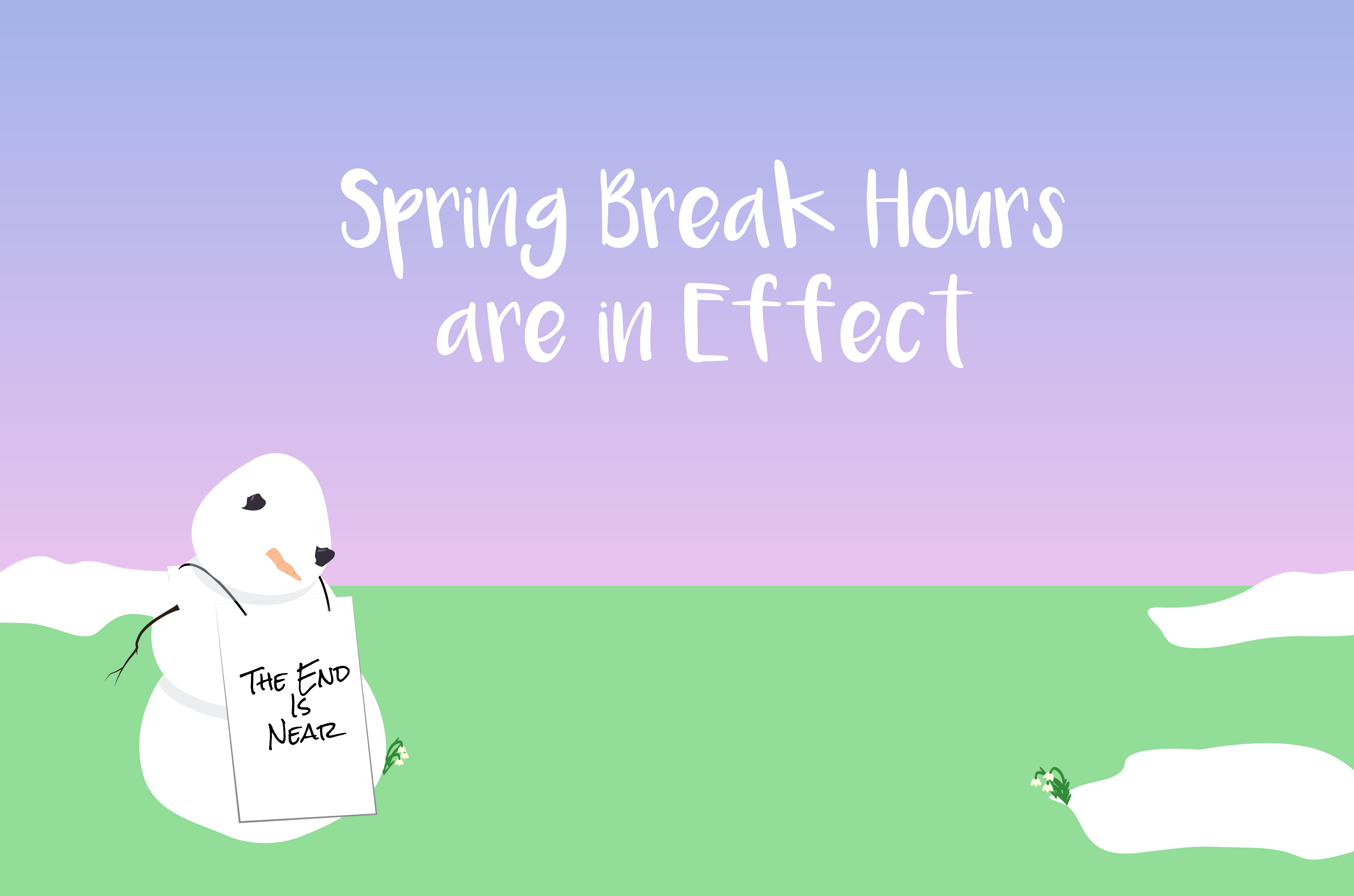 Spring Hours are in effect