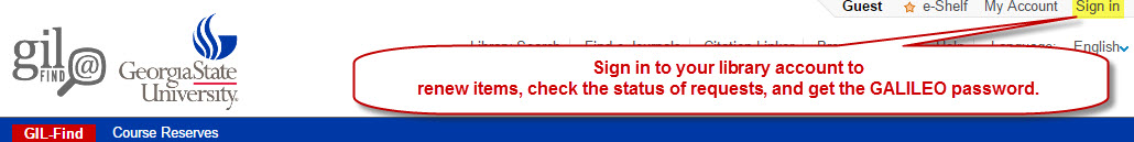 Sign into your library account to renew items, check request status, and get the GALILEO password.