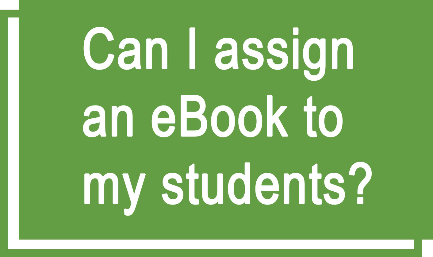 "Green icon saying ""Can I assign an eBook to my students?"""