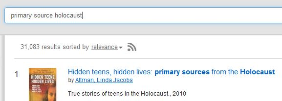 "Screenshot of QuickSearch showing the search terms ""primary source holocaust"" along with the top result, a book called ""Hidden Teens, Hidden Lives: Primary Sources from the Holocaust."""