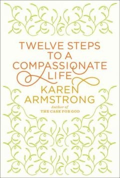 Book cover - Twelve Steps to a Compassionate Life.
