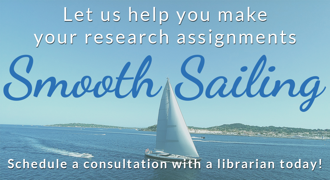 photo of sailboat with message: Let us help you make your research assignments smooth sailing