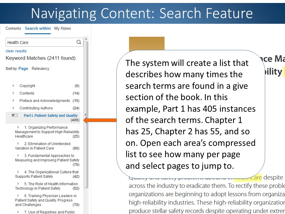 After you do a search, The system will create a list that describes how many times the search terms are found in a give section of the book. In this example, Part 1 has 405 instances of the search terms. Chapter 1 has 25, Chapter 2 has 55, and so on. Open each area's compressed list to see how many per page and select pages to jump to.