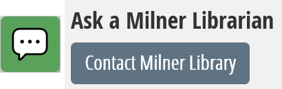 Ask a Milner Librarian contact box
