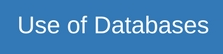 Use of Databases
