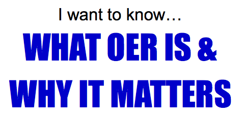 I want to know... what OER is and why it matters
