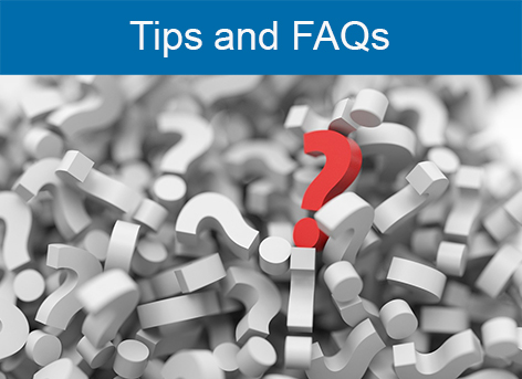 Tips and FAQs