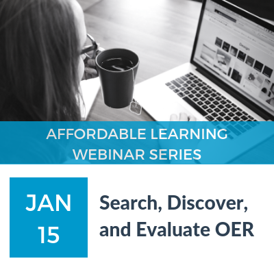 Webinar: Search, Discover, and Evaluate OER on January 15, 2019