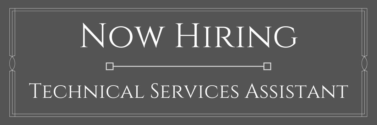 Now Hiring: Technical Services Assistant