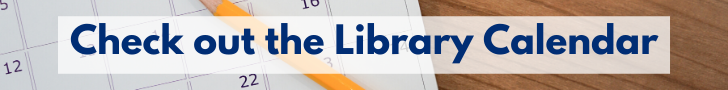 Check out the library calendar!