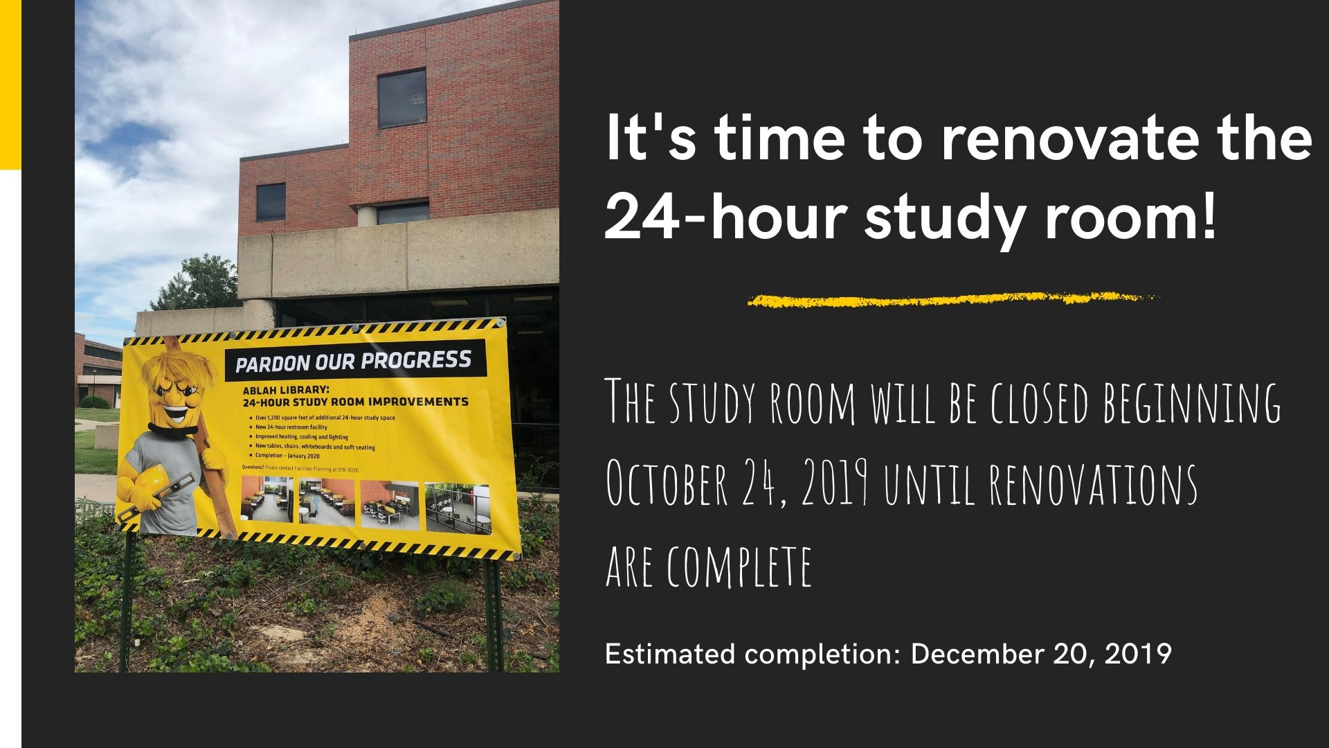 24-hour study room closed 10/24 to 12/20/2019